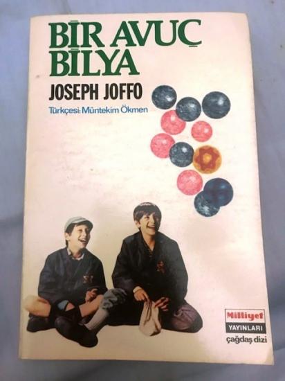 BİR AVUÇ BİLYA JOSEPH JOFFO CEVİREN : MÜNTEKİM ÖKMEN MİLLİYET YAYINLARI 1977